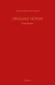 Johannes Berchmans Göschl: Graduale Novum – Editio magis critica iuxta SC 117 Kommentar